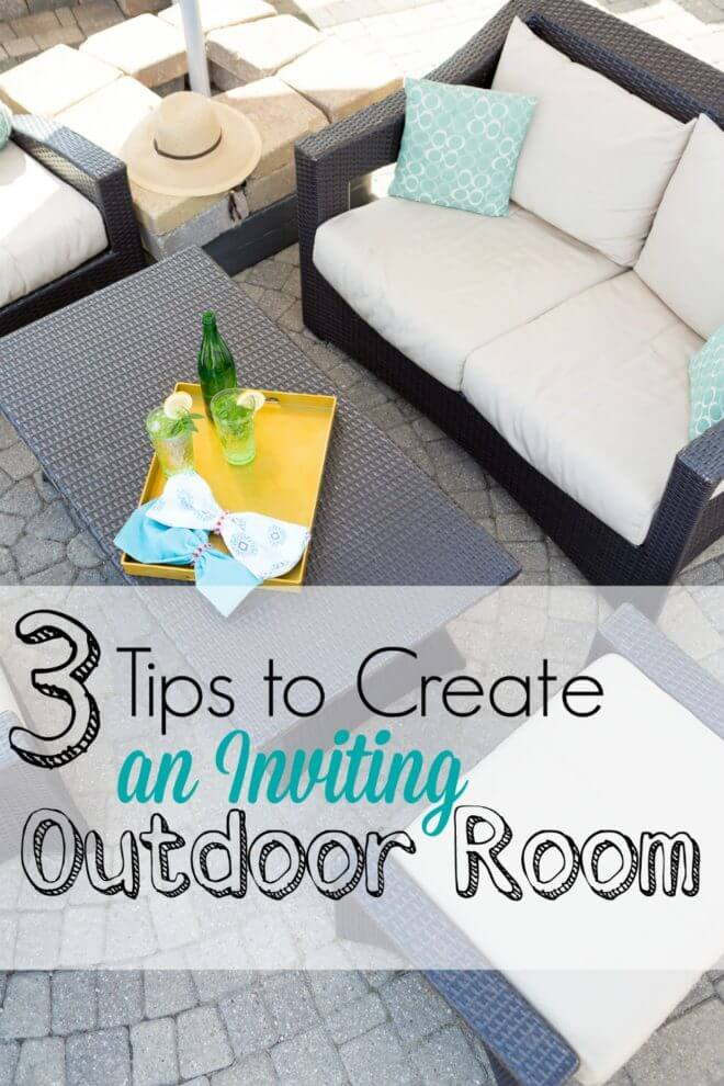 3 Tips to Create an Inviting Outdoor Room